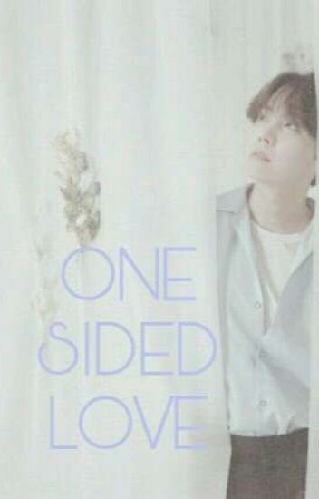 ONE SIDED LOVE [hoseok X reader] ✓ - 🌈 - Wattpad