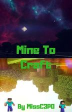 Mine To Craft by MissC3PO