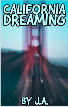 California Dreaming by Alyssa-Jordan