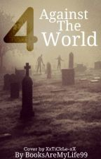 4 Against the World by BooksAreMyLife99