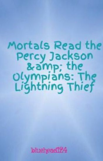 mortals read the percy jackson the olympians the lightning thief
