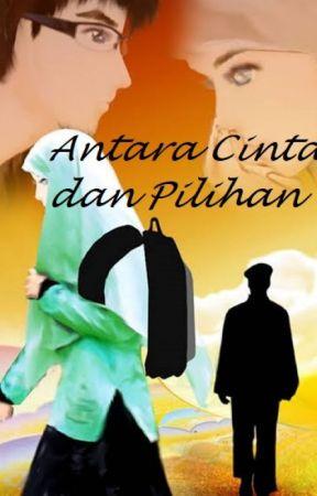 Antara Cinta dan Pilihan by HabibahKhumairah