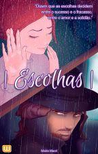 | ESCOLHAS | by MairaMacri