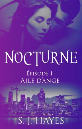 Nocturne, épisode 1 : Aile d'ange by jo4sia_m