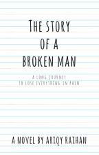 The Story of Broken Man by ariqyraihan