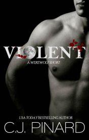 Violent (Short Story) by CJPinard