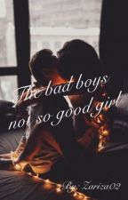The bad boys not so good girl by theclichegirl0807