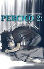 Percico 2: A longing lover by SuperwholockPJO