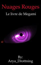 Nuages Rouges: Le livre de Megami by Arya_Drottning