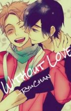 Without Love (Gay) by RyuuMasammune