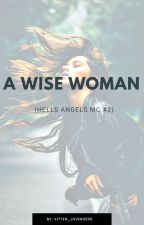 A Wise Woman (Hells Angels MC #2) by kitten_lover0506