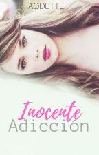 Inocente Adicción by Aodette
