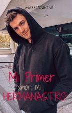 Mi Primer Amor, Mi Hermanastro. | COMPLETA. by massivargas