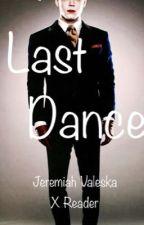 Jeremiah Valeska X Reader: Last Dance  by zombielover8469