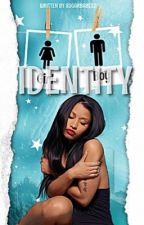 Identity by Sugarbabe32