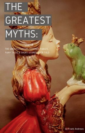 The Greatest Myths, Legends, Fables, Fairy Tales, & Short Stories Ever Told. by Huxleys_World