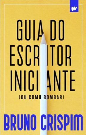 Guia do Escritor Iniciante (ou como bombar) by FelipeSali