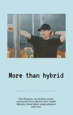 More than Hybrid (NAMMIN) by brzoskwiniowawoda