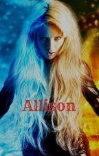 Allison (rewritten) by AliciaR93