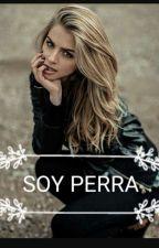 Soy perra by Evelyncruz2004
