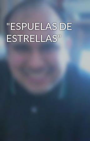 """""""ESPUELAS DE ESTRELLAS"""" by MartinManuelSnchez"""