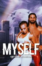 Myself » Seth Rollins & Tammy Hembrow Fanfiction  by adoreesun