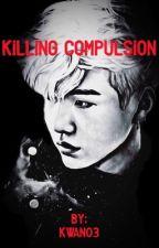Killing Compulsion [Suga ff.] by Kwan03