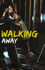 walking away (Daryl Dixon - TWD fanfic) by Twdmycoven