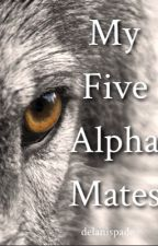 My Five Alpha Mates by delanispade