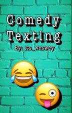 Comedy texting by its_weswey