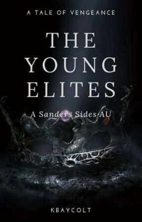 The Young Elites // Sanders Sides AU by kbaycolt