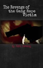 The Revenge of the Gang Rape Victim by LadymadeStar