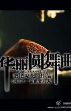 《Hoa lệ viên vũ khúc 》[ nhất liêm u mộng + võng vương đồng nhân ] by hoatuyettu