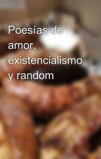Poesías de amor, existencialismo y random by lotsky_