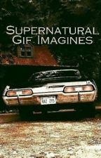 Supernatural Gif Imagines by jackiplierisnotonpie