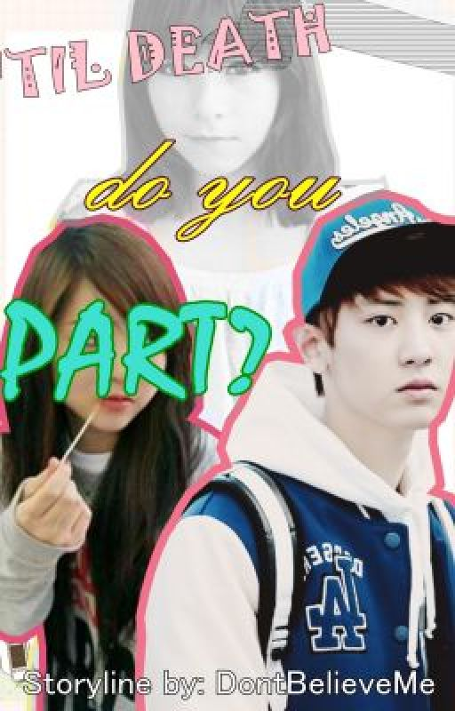 'Til death do you part? (Chanyeol fic - Short story) by DontBelieveMe