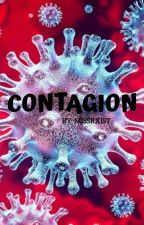 Contagion (COMPLETED) by missrxist