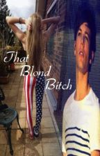 That Blond Bitch (One Direction and Louis Tomlinson) by ThoseRaeChicks