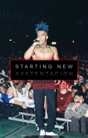 Starting New - Xxxtentacion by BMcCann6