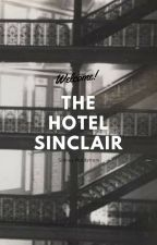 The Hotel Sinclair by srnordstrom