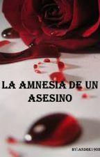 LA AMNESIA DE UN ASESINO by andre190208