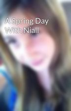 A Spring Day With Niall by AbysinniaSearcy