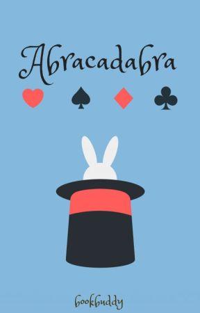 Abracadabra (ON HIATUS) by bookbuddy