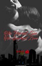 His Purest Sin, Her Darkest Love(#1) by rose_256