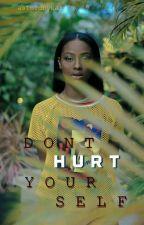 Don't Hurt Yourself by astoldbykai