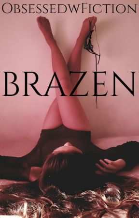 Brazen by ObsessedwFiction