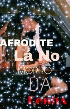 Afrodite-Lá No Morro Da Penha (Terminada) by TUDO_PUTA