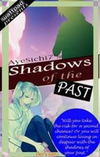 Shadows of the Past by AyeSichi7