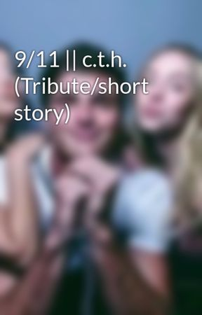 9/11 || c.t.h. (Tribute/short story) by DolanTwins5sos