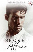 Club del Pecado: Secret Affair by MireiaStories